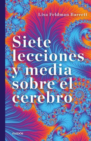 SIETE LECCIONES Y MEDIA SOBRE EL CEREBRO