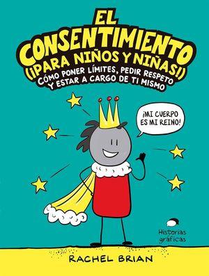 CONSENTIMIENTO, EL (¡PARA NIÑOS Y NIÑAS!)