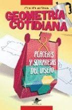 GEOMETRIA COTIDIANA PLACERES Y SORPRESAS DEL DISEÑO