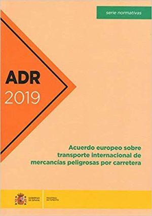 ADR 2019 - ACUERDO EUROPEO SOBRE TRANSPORTE INTERNACIONAL DE MERCANC¡AS PELIGROSAS POR CARRETERA