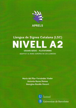 LLENGUA DE SIGNES CATALANA (LSC) NIVELL A2. USUARI BÀSIC - PLATAFORMA