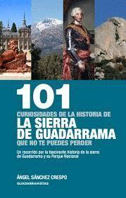 101 CURIOSIDADES DE LA HISTORIA DE LA SIERRA DE GUADARRAMA QUE NO TE PUEDES PERD