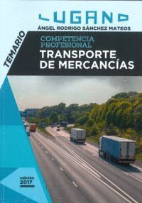 TEMARIO: COMPETENCIA PROFESIONAL TRANSPORTE DE MERCANCIAS