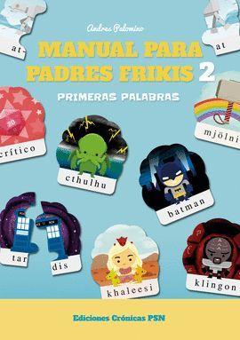 MANUAL PARA PADRES FRIKIS 2: PRIMERAS PALABRAS
