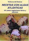 RECETAS CON ALGAS ATLANTICAS : 107 PLATOS VEGETARIANOS FACIL