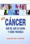 CANCER: QUE ES, QUE LO CAUSA Y COMO TRATARLO