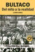 BULTACO - DEL MITO A LA REALIDAD ( 1958-1983 )