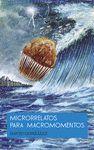 MICRORRELATOS PARA MACROMOMENTOS