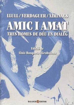 AMIC I AMAT - TRES HOMES DE DÉU EN DIÀLEG