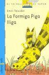 FORMIGA PIGA LLIGA, LA
