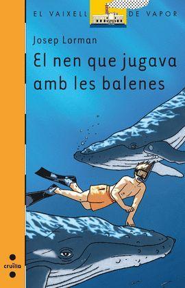 NEN QUE JUGAVA AMB LES BALENES, EL