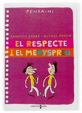RESPECTE I EL MENYSPREU, EL