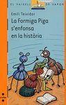 FORMIGA PIGA S'ENFONSA EN LA HISTORIA, LA
