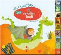 VIU LA HISTORIA AMB...EL CAVALLER JORDI
