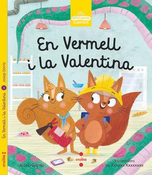 VERMELL I LA VALENTINA, EN