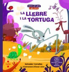 LLEBRE I LA TORTUGA, LA / LA TORTUGA I LA LLEBRE