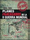 PLANES FRACASADOS DE LA II GUERRA MUNDIAL (1939-1945)