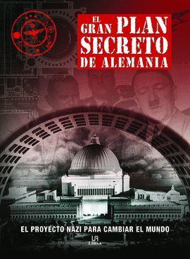 GRAN PLAN SECRETO DE ALEMANIA, EL