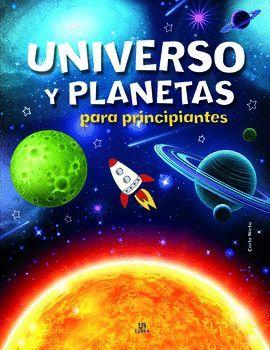 UNIVERSO Y PLANETAS PARA PRINCIPIANTES