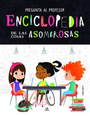 ENCICLOPEDIA DE LAS COSAS ASOMBROSAS