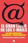 GRAN LIBRO DE LOS EMAILS, EL LOS MAS DIVERTIDOS, INGENIOSOS Y SORPRENDENTES