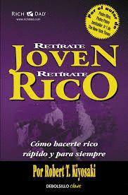 RETÍRATE JOVEN, RETIRATE RICO