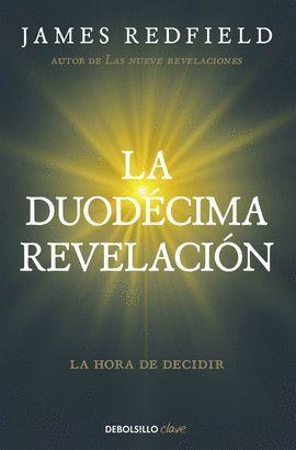 DUODÉCIMA REVELACIÓN, LA  (LA PROFECÍA CELESTINA 4)