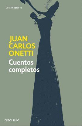CUENTOS COMPLETOS  ( JUAN CARLOS ONETTI )