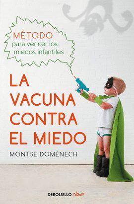 VACUNA CONTRA EL MIEDO, LA
