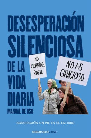 DESESPERACIÓN SILENCIOSA DE LA VIDA DIARIA: MANUAL DE USO