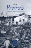 HAVANERES. IMATGES, HISTORIA I TRADICIONS DE LA CANÇÓ MARINERA