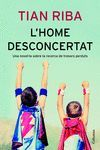 HOME DESCONCERTAT, L'