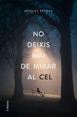 NO DEIXIS MAI DE MIRAR AL CEL