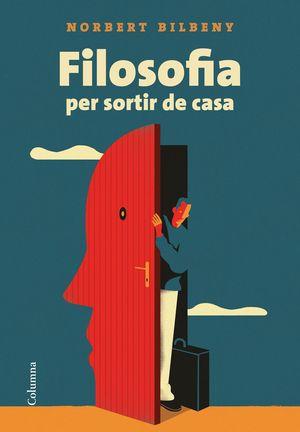 FILOSOFIA PER SORTIR DE CASA