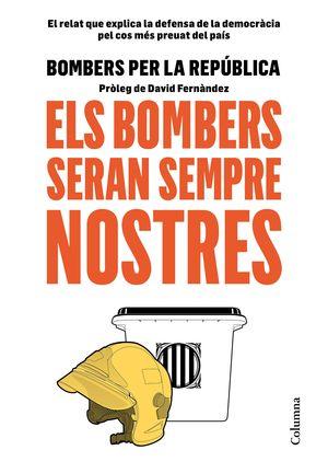 BOMBERS SERAN SEMPRE NOSTRES, ELS