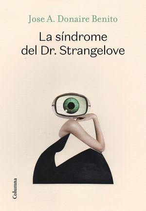 SÍNDROME DEL DR. STRANGELOVE, LA