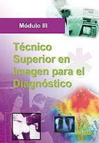 TÉCNICO SUPERIOR DE IMAGEN PARA EL DIAGNOSTICO. MODULO III
