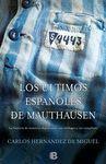 ÚLTIMOS ESPAÑOLES DE MAUTHAUSEN, LOS