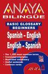SPANISH-ENGLISH, ENGLISH-SPANISH BASIC GLOSSARY BEGINNERS