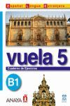 VUELA 5. CUADERNO DE EJERCICIOS. B1