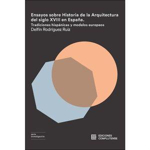 ENSAYOS SOBRE HISTORIA DE LA ARQUITECTURA DEL S. XVIII EN ESPAÑA