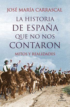 HISTORIA DE ESPAÑA QUE NO NOS CONTARON, LA