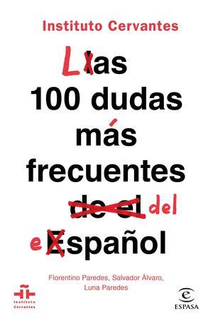 100 DUDAS MÁS FRECUENTES DEL ESPAÑOL, LAS