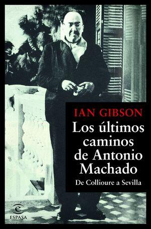 ÚLTIMOS CAMINOS DE ANTONIO MACHADO, LOS