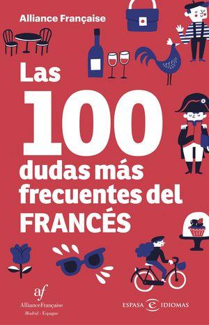 100 DUDAS MÁS FRECUENTES DEL FRANCÉS, LAS