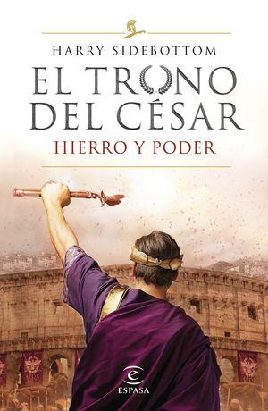 TRONO DEL CÉSAR I, EL.  HIERRO Y PODER