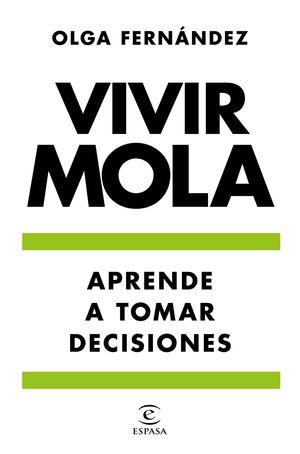 APRENDE A TOMAR DECISIONES. VIVIR MOLA