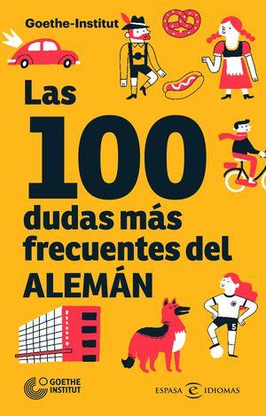 100 DUDAS MÁS FRECUENTES DEL ALEMÁN, LAS