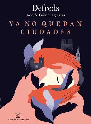 YA NO QUEDAN CIUDADES  ( DE REGALO CUADERNILLO DE NOTAS CON LAS MEJORES FRASES DE DEFREDS )