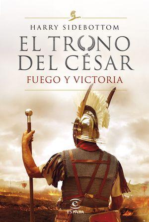 TRONO DEL CÉSAR III, EL - FUEGO Y VICTORIA